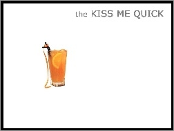 Drinki, the Kiss me quick