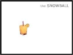 Drinki, The snowball